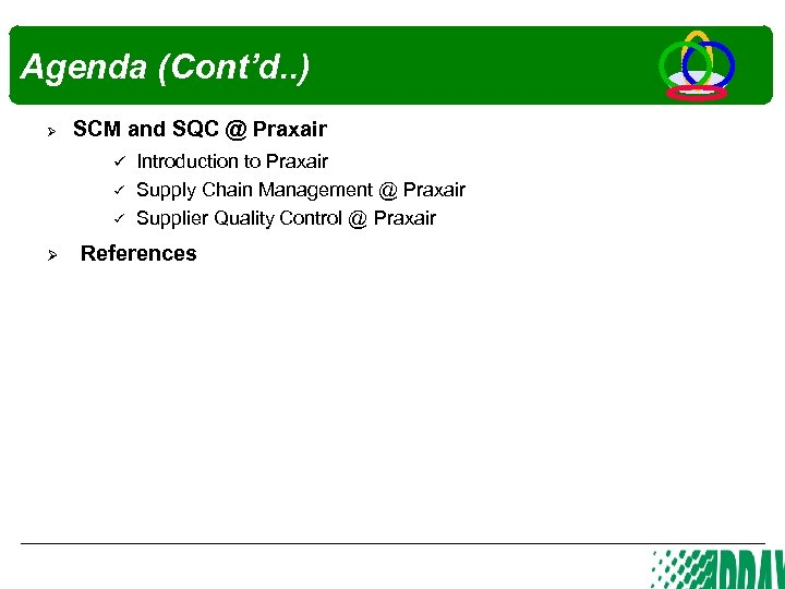 Agenda (Cont'd. . ) Ø SCM and SQC @ Praxair Introduction to Praxair Ø