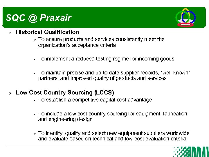 SQC @ Praxair Ø Historical Qualification Ø To ensure products and services consistently meet