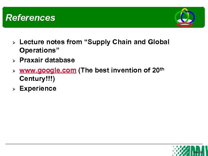 """References Ø Ø Lecture notes from """"Supply Chain and Global Operations"""" Praxair database www."""