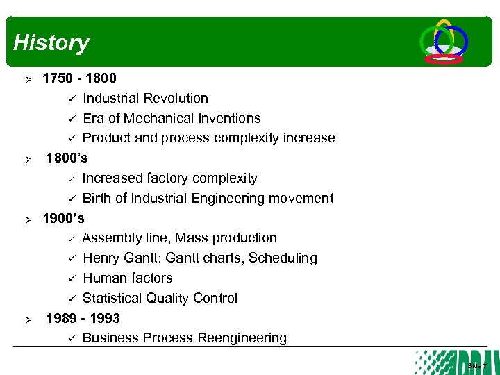 History Ø Ø 1750 - 1800 Industrial Revolution Era of Mechanical Inventions Product and