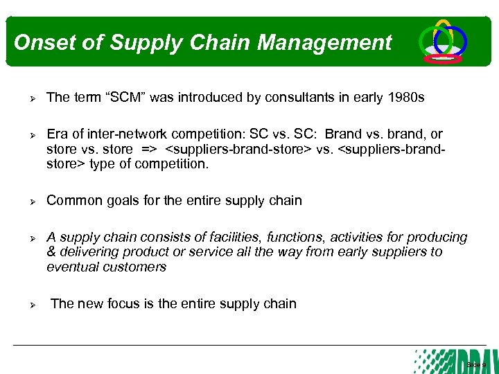 """Onset of Supply Chain Management Ø The term """"SCM"""" was introduced by consultants in"""