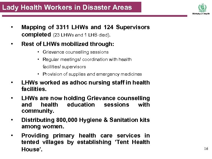 Lady Health Workers in Disaster Areas Ministry of Health • Mapping of 3311 LHWs