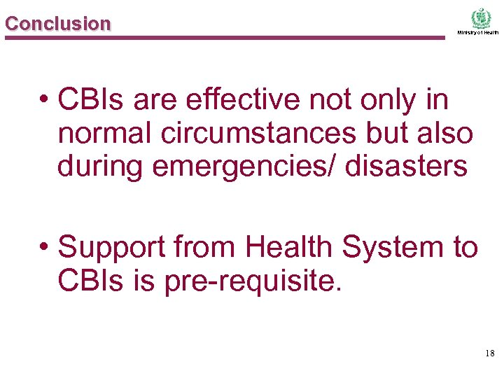 Conclusion Ministry of Health • CBIs are effective not only in normal circumstances but