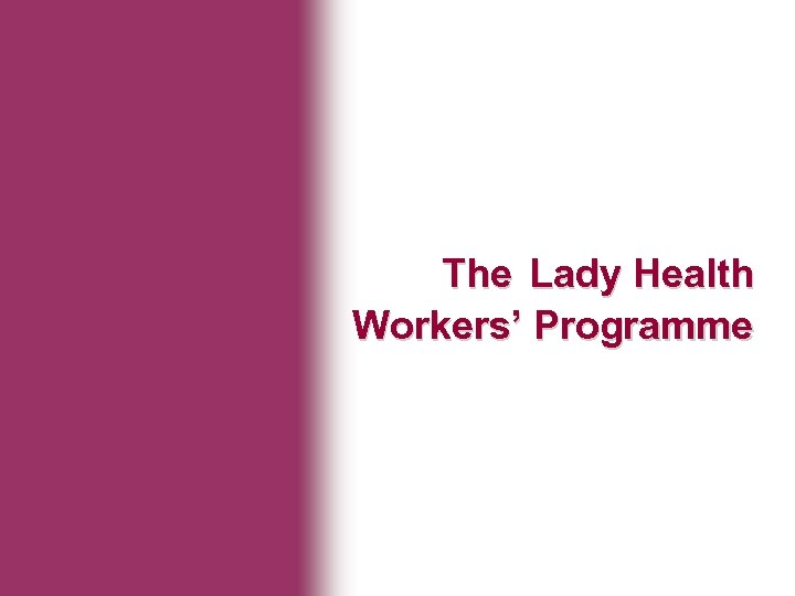 Ministry of Health The Lady Health Workers' Programme