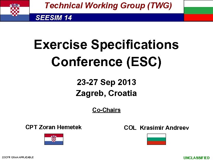 Technical Working Group (TWG) SEESIM 14 Exercise Specifications Conference (ESC) 23 -27 Sep 2013