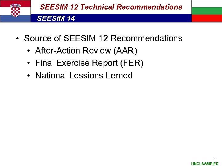 SEESIM 12 Technical Recommendations SEESIM 14 • Source of SEESIM 12 Recommendations • After-Action