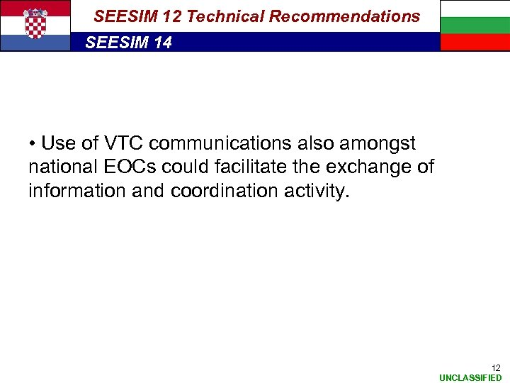 SEESIM 12 Technical Recommendations SEESIM 14 • Use of VTC communications also amongst national