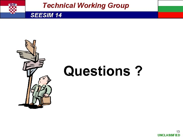 Technical Working Group SEESIM 14 Questions ? 13 UNCLASSIFIED