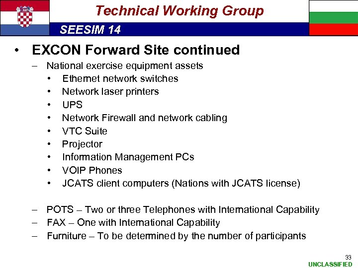 Technical Working Group SEESIM 14 • EXCON Forward Site continued – National exercise equipment