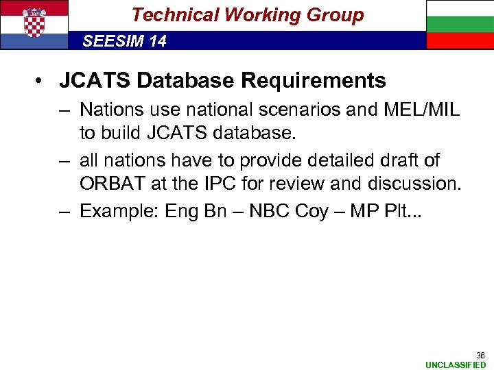 Technical Working Group SEESIM 14 • JCATS Database Requirements – Nations use national scenarios