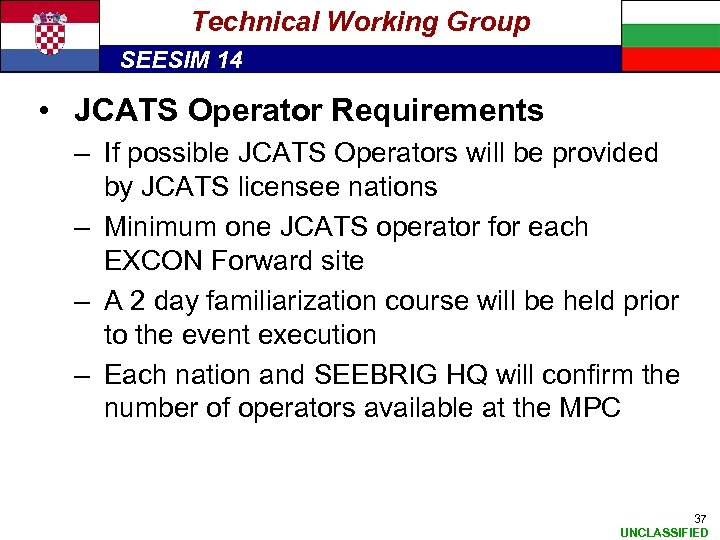 Technical Working Group SEESIM 14 • JCATS Operator Requirements – If possible JCATS Operators