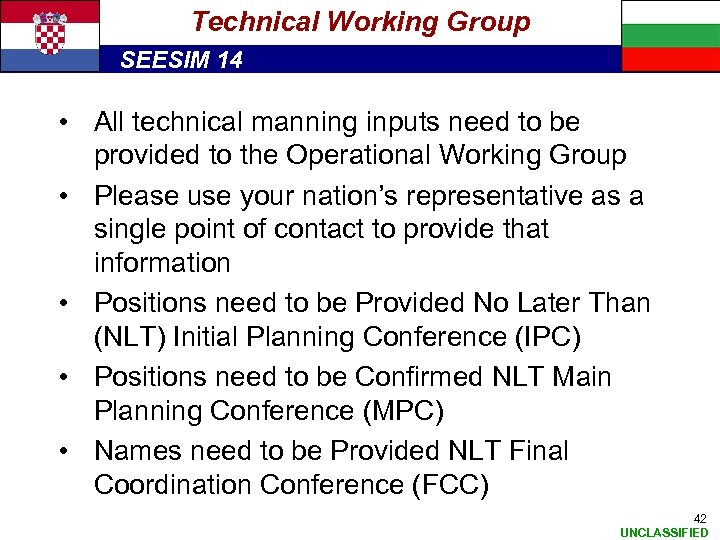Technical Working Group SEESIM 14 • All technical manning inputs need to be provided