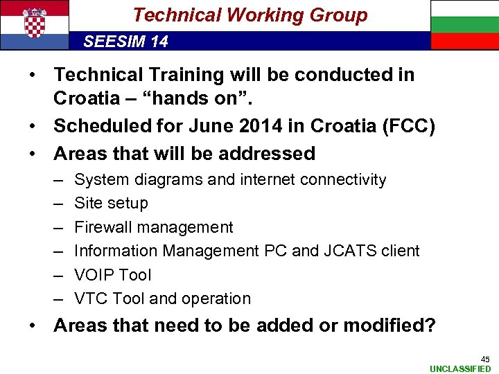 Technical Working Group SEESIM 14 • Technical Training will be conducted in Croatia –