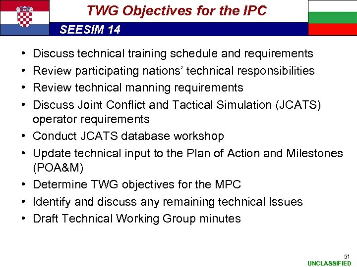 TWG Objectives for the IPC SEESIM 14 • • • Discuss technical training schedule