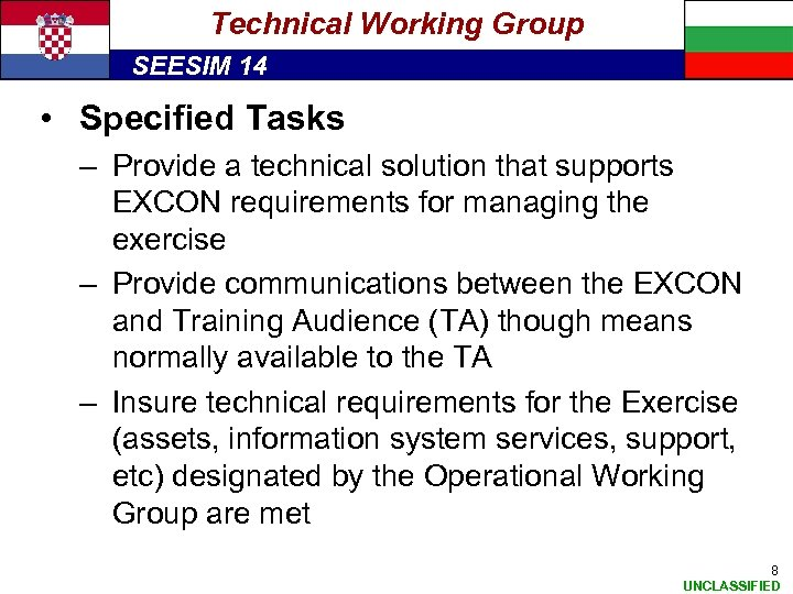 Technical Working Group SEESIM 14 • Specified Tasks – Provide a technical solution that