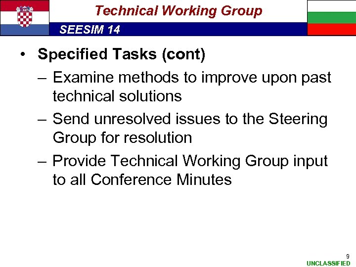 Technical Working Group SEESIM 14 • Specified Tasks (cont) – Examine methods to improve