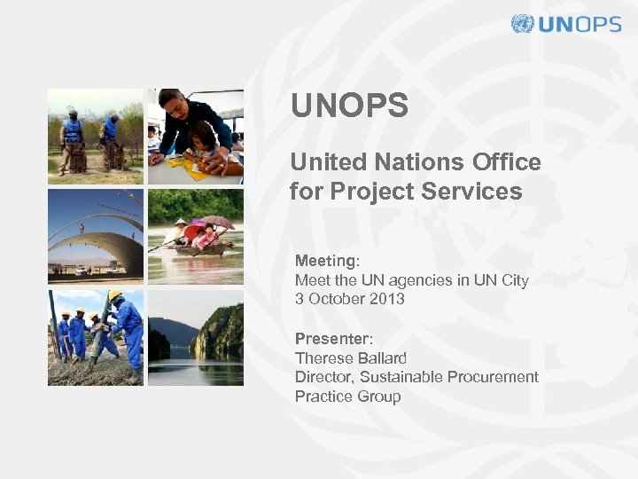UNOPS United Nations Office for Project Services Meeting: Meet the UN agencies in UN