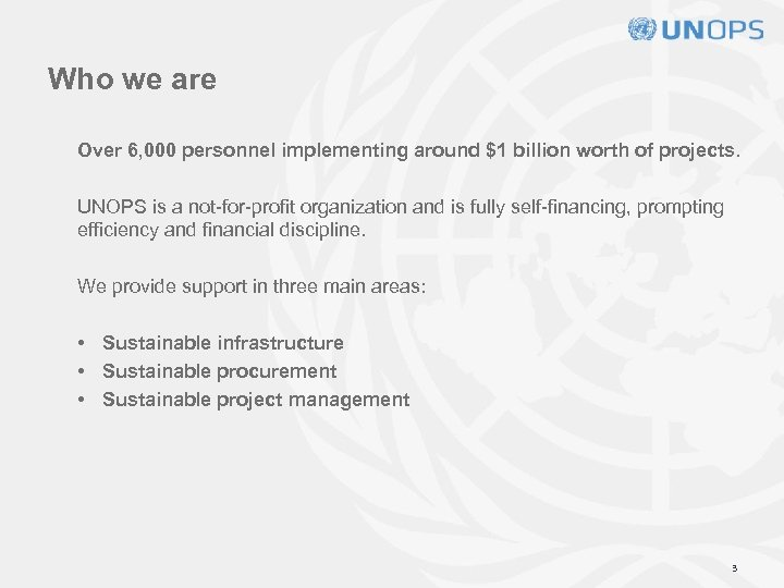 Who we are Over 6, 000 personnel implementing around $1 billion worth of projects.