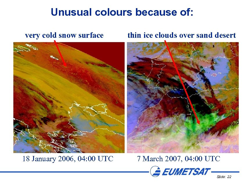 Unusual colours because of: very cold snow surface 18 January 2006, 04: 00 UTC