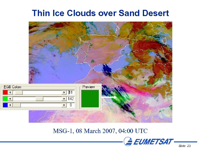 Thin Ice Clouds over Sand Desert MSG-1, 08 March 2007, 04: 00 UTC Slide: