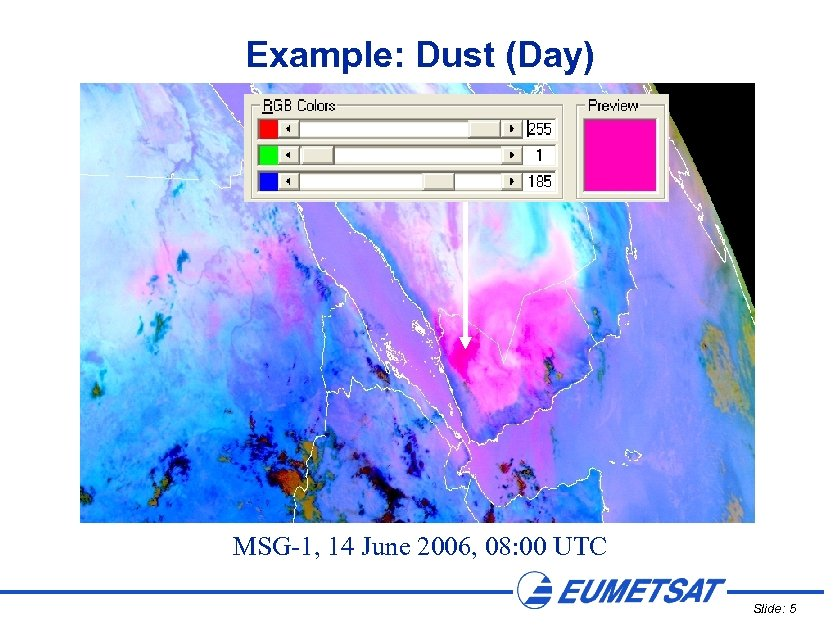 Example: Dust (Day) MSG-1, 14 June 2006, 08: 00 UTC Slide: 5
