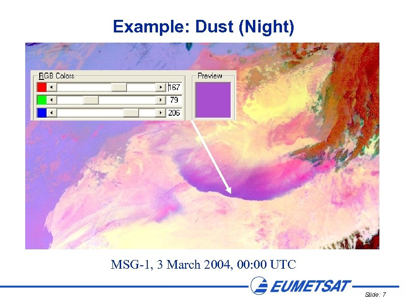 Example: Dust (Night) MSG-1, 3 March 2004, 00: 00 UTC Slide: 7