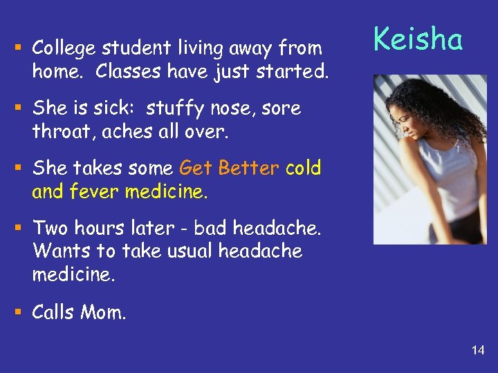 § College student living away from home. Classes have just started. Keisha § She