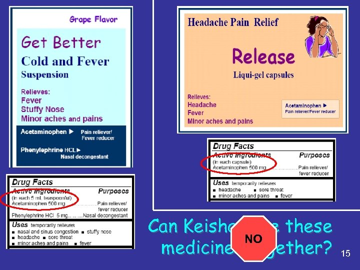 Can Keisha take these NO medicines together? 15