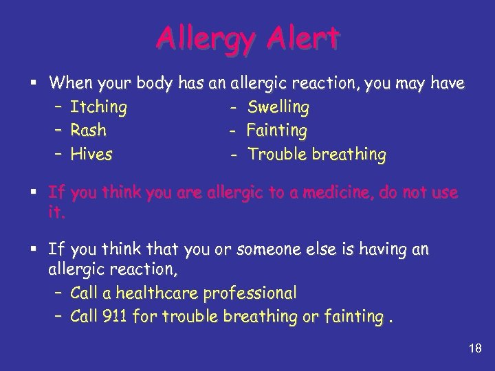 Allergy Alert § When your body has an allergic reaction, you may have –
