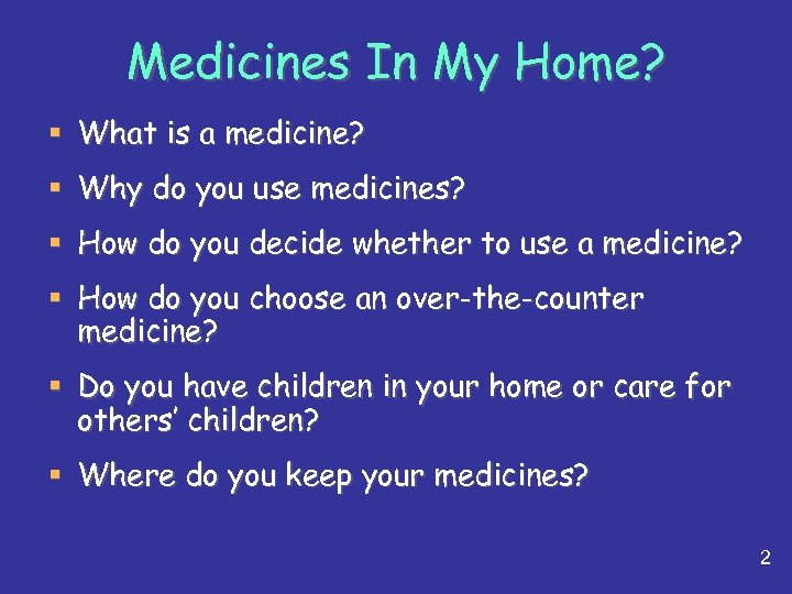 Medicines In My Home? § What is a medicine? § Why do you use