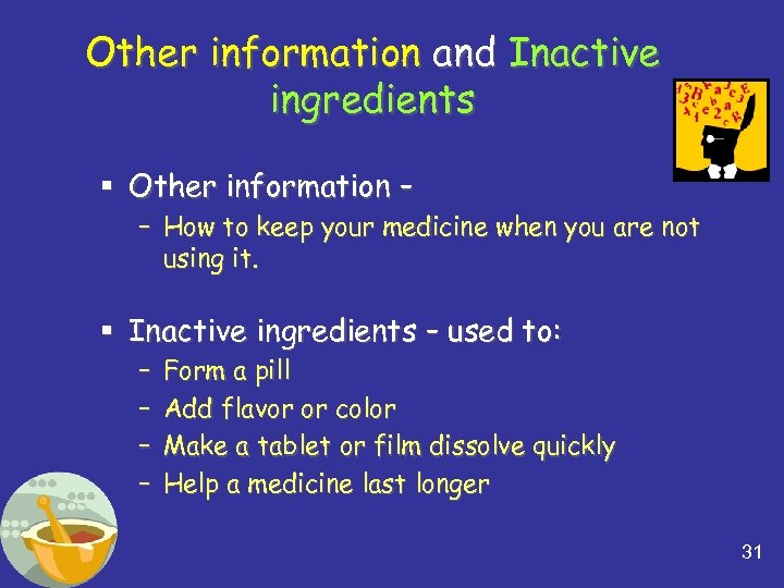 Other information and Inactive ingredients § Other information – – How to keep your