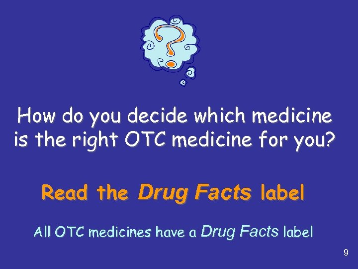 How do you decide which medicine is the right OTC medicine for you? Read