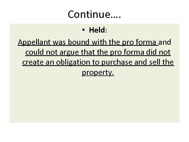 Continue…. • Held: Appellant was bound with the pro forma and could not argue