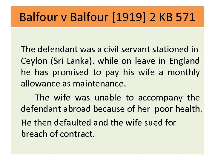 Balfour v Balfour [1919] 2 KB 571 The defendant was a civil servant stationed