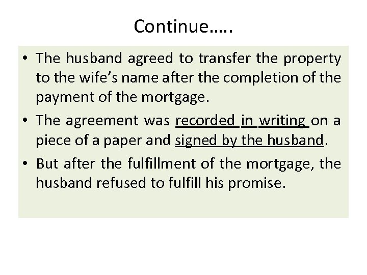 Continue…. . • The husband agreed to transfer the property to the wife's name