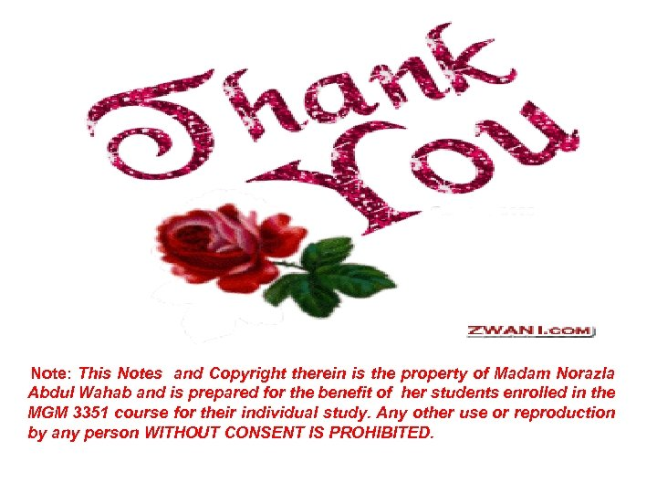 Note: This Notes and Copyright therein is the property of Madam Norazla Abdul Wahab