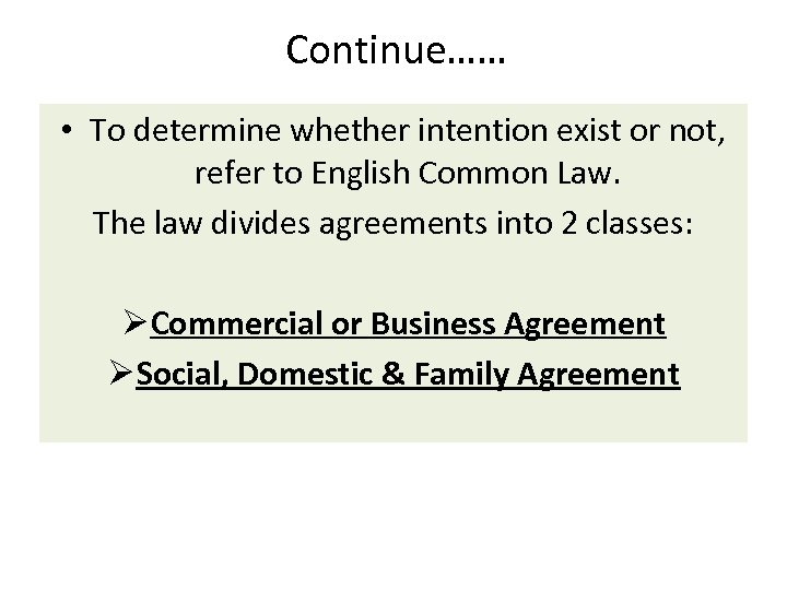 Continue…… • To determine whether intention exist or not, refer to English Common Law.