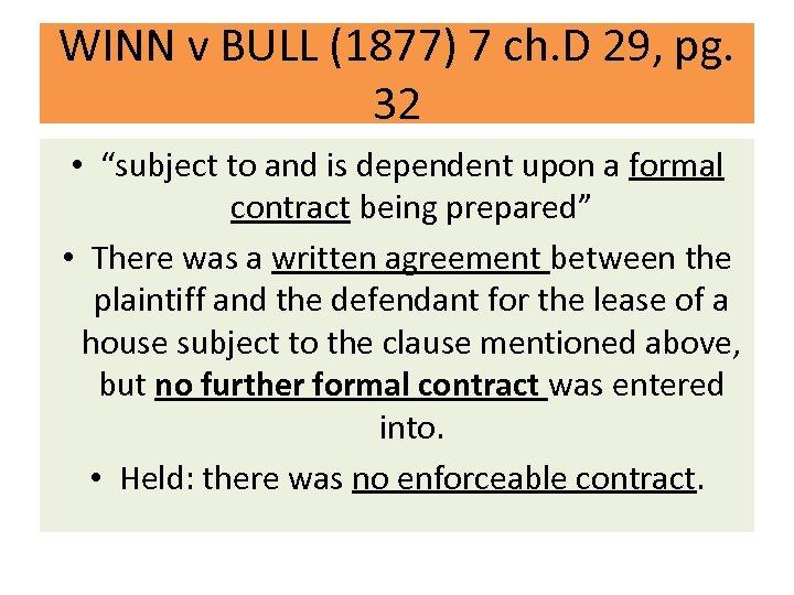 """WINN v BULL (1877) 7 ch. D 29, pg. 32 • """"subject to and"""