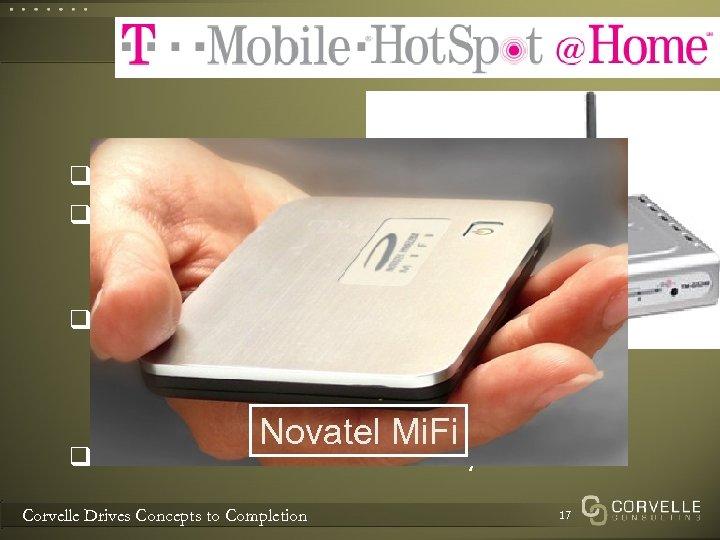 T-Mobile Hot. Spot @Home q + $ 20. 00 per month q In a