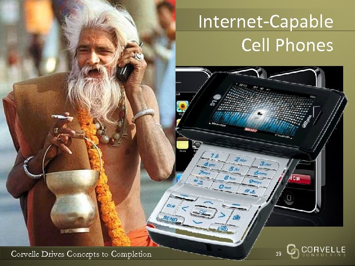 Internet-Capable Cell Phones Corvelle Drives Concepts to Completion 19