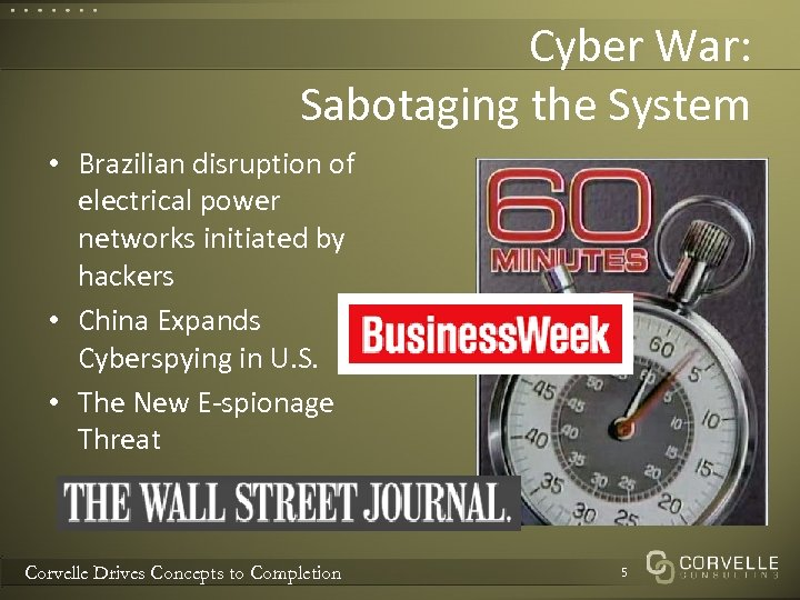 Cyber War: Sabotaging the System • Brazilian disruption of electrical power networks initiated by