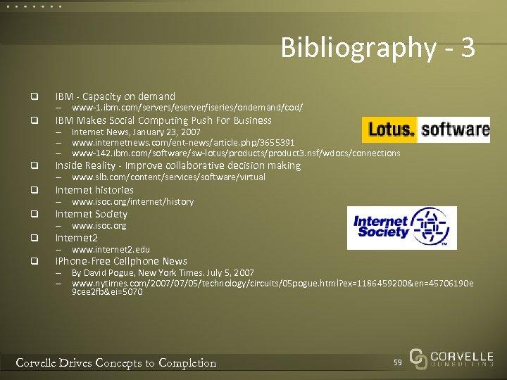 Bibliography - 3 q IBM - Capacity on demand q IBM Makes Social Computing