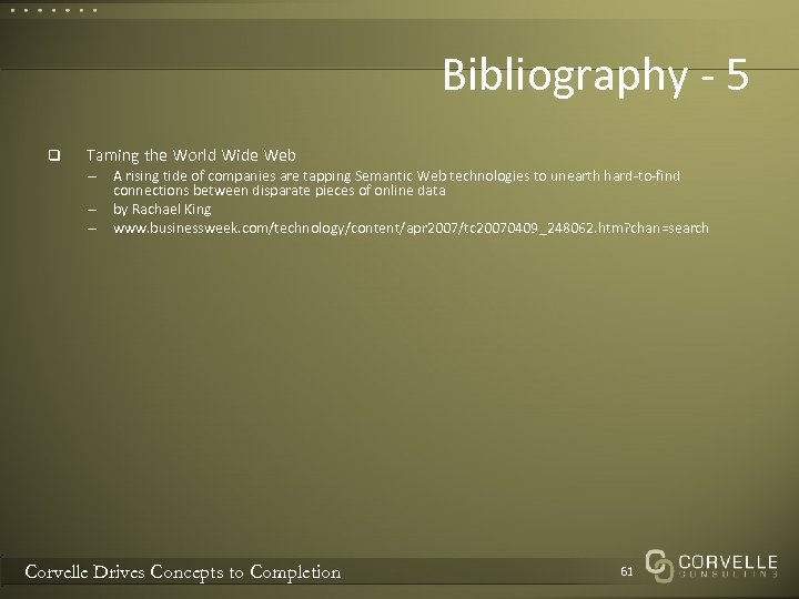 Bibliography - 5 q Taming the World Wide Web – A rising tide of