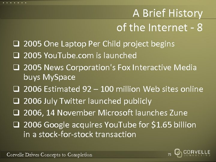 A Brief History of the Internet - 8 q 2005 One Laptop Per Child