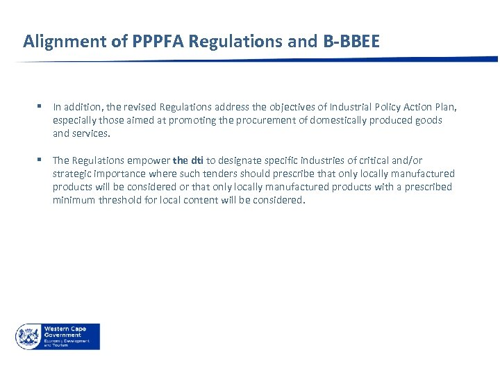 Alignment of PPPFA Regulations and B-BBEE § In addition, the revised Regulations address the