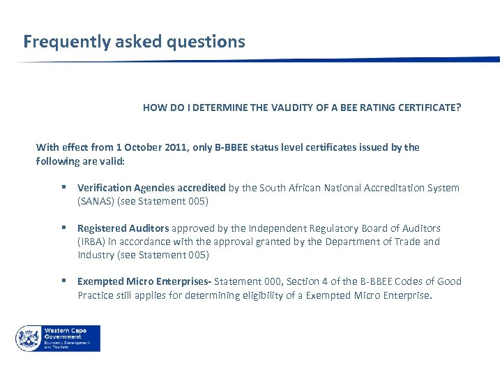 Frequently asked questions HOW DO I DETERMINE THE VALIDITY OF A BEE RATING CERTIFICATE?