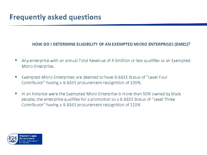 Frequently asked questions HOW DO I DETERMINE ELIGIBILITY OF AN EXEMPTED MICRO ENTERPRISES (EMES)?