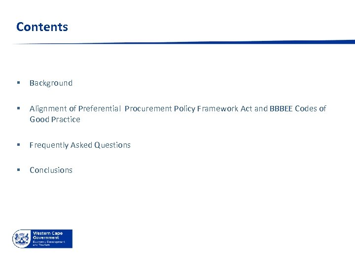 Contents § Background § Alignment of Preferential Procurement Policy Framework Act and BBBEE Codes