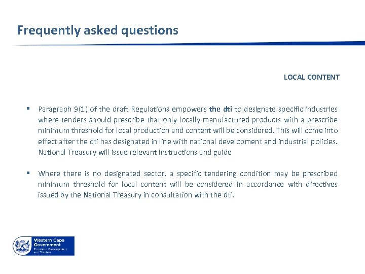 Frequently asked questions LOCAL CONTENT § Paragraph 9(1) of the draft Regulations empowers the