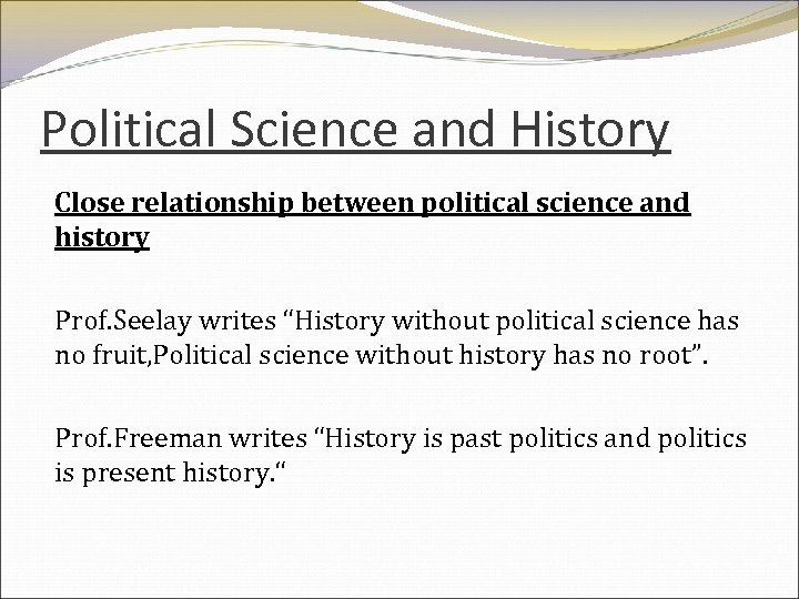 discuss the relationship of political science with history and economics